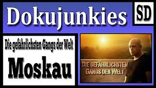 """Doku junkies - Die Gefährlichsten Gangs der Welt """"Moskau"""" ★ Dokumentation ★"""