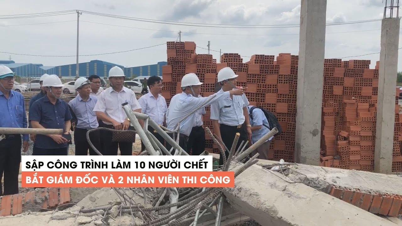 Bắt khẩn cấp giám đốc và 2 nhân viên thi công trong vụ sập công trình ở Đồng Nai
