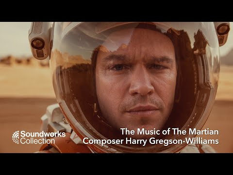 SoundWorks Collection: The Music of The Martian with Composer Harry Gregson-Williams