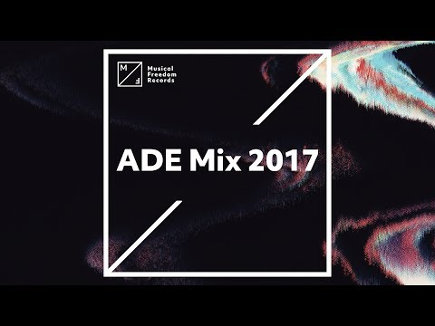 Musical Freedom ADE Mix 2017
