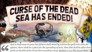 END TIMES Curse of the Dead Sea has Ended! - Ezekiel 47 Prophecy  JESUS IS COMING