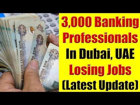 3000 Job Cuts in the Banking Sector in Dubai, UAE - Part 2
