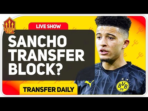 Sancho Transfer Depends on Man City! Man Utd Transfer News