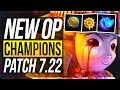 TEEMO IS BACK? NEW OP CHAMPIONS PRESEASON - Patch 7.22 | BEST Champs w/ Builds - League of Legends