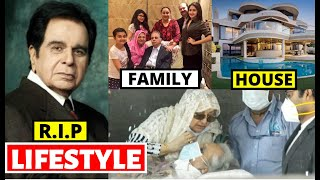Dilip Kumar Lifestyle 2021, Death, Biography, Wife, Income, Movies, House, Family, Cars & Net Worth
