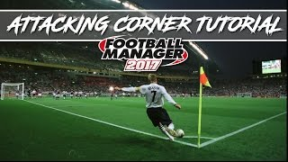 FM17 - How to Score from Corners Tutorial