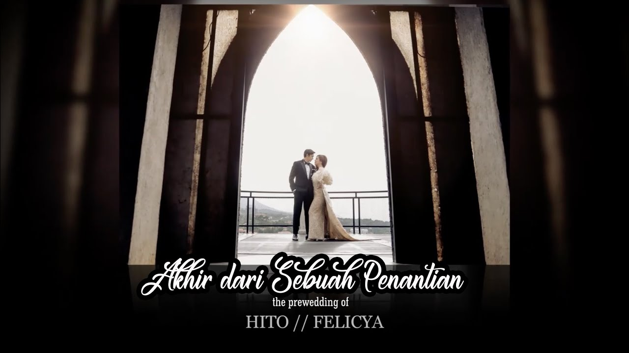 PREWEDDING FILM OF HITO CAESAR & FELICYA ANGELISTA