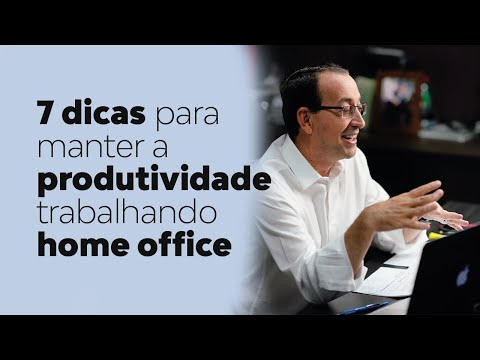7 DICAS PARA TRABALHAR HOME OFFICE SENDO ALTAMENTE PRODUTIVO