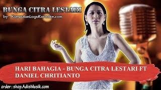 HARI BAHAGIA   BUNGA CITRA LESTARI FT DANIEL CHRITIANTO Karaoke