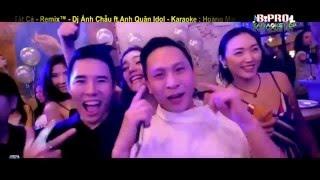 Cảm Ơn Vì Tất Cả Remix™ Dj Anh Chau ft Anh Quan Idol
