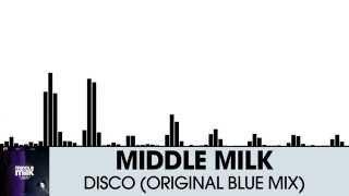 Middle Milk - Disco (Original Blue Mix) [Electro House | Plasmapool]