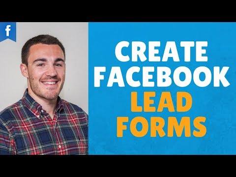 HOW TO CREATE FACEBOOK LEAD FORMS THAT CONVERT IN 2020