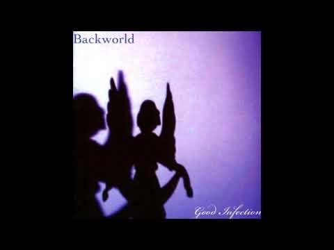 Backworld – Good Infection [full album]