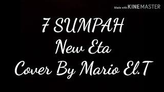 7 SUMPAH - NEW ETA. Cover by Mario El.T