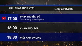 Lịch phát sóng kênh VTC1 ngày 23/11/2017 | VTC1