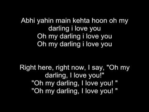 Oh My Darling - Mujse Dhosti Karoge -  With Lyrics And Transalation!