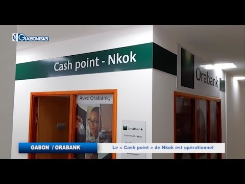 GABON / ORABANK :  Le « Cash point » de Nkok est opérationnel