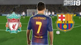 Barcelona vs liverpool | philippe coutinho dream league soccer gameplay