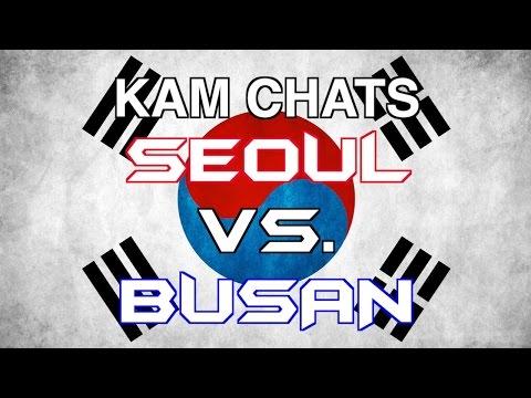 KAM Chats: Seoul Vs. Busan