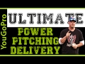 How To:  The Ultimate Power Pitching Delivery!