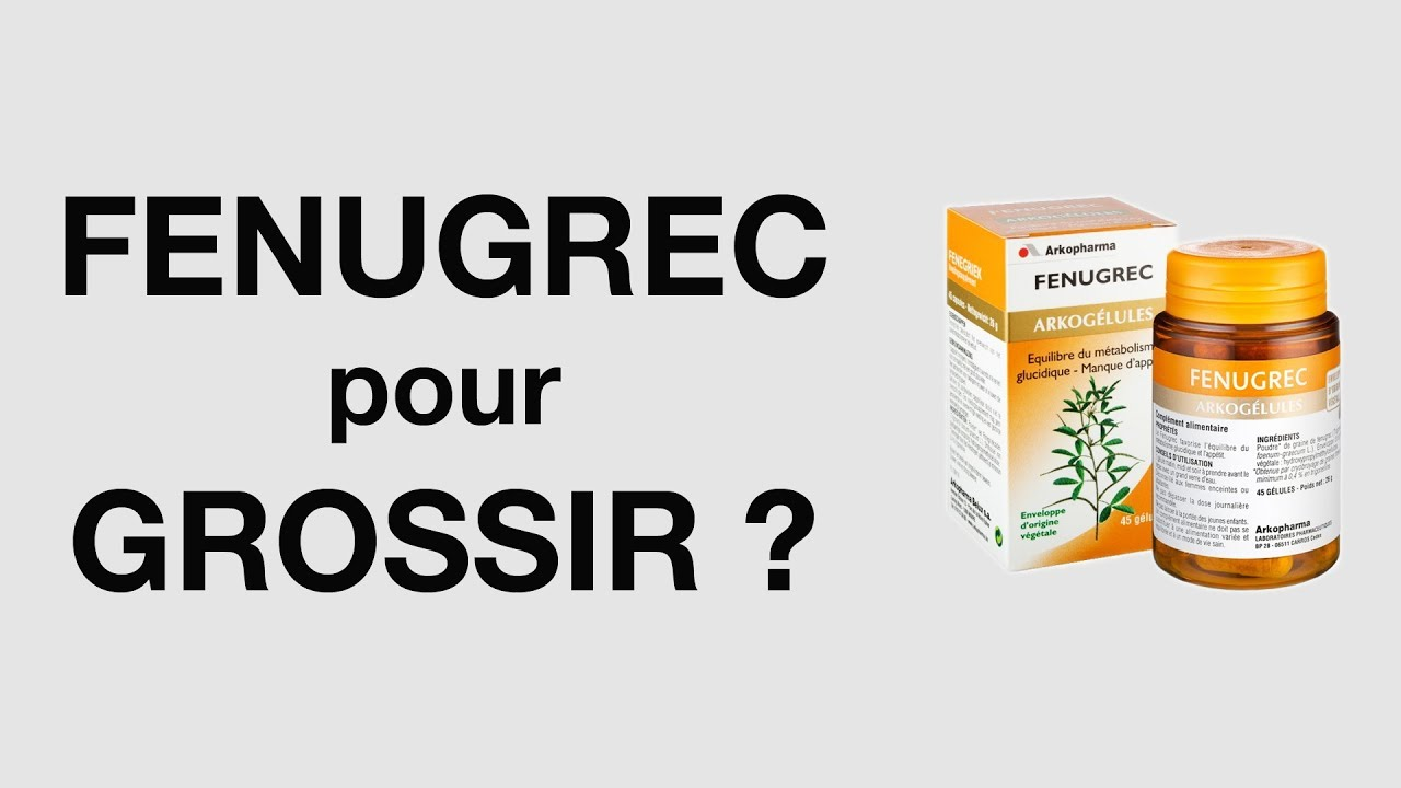 le fenugrec pour grossir efficace youtube