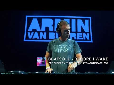 Beatsole - Before I Wake [ASOT] played by Armin van Buuren at Tomorrowland 2017 (ASOT Stage)
