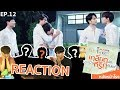 [ENG SUB] EP.12 REACTION! ธารไทป์ TharnType The Series เกลียดนักมาเป็นที่รักกันซะดีๆ