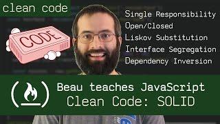 Clean Code SOLID - Beau teaches JavaScript