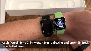 Apple Watch Serie 2 Schwarz 42mm Unboxing und erster Eindruck