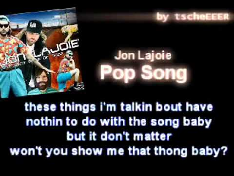 Jon Lajoie- Pop Song with lyrics