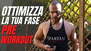 Come ottimizzare la tua fase pre workout