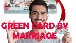 GREEN CARD BY MARRIAGE: How To Apply, Process and Pass the Interview the right way