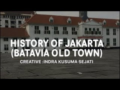 History Of Jakarta (Batavia Old Town) | Indonesia Southeast Asia Travel  Destination