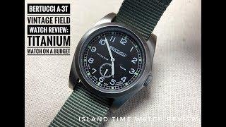 Bertucci Vintage Field Watch Review: Titanium Watch on a Budget