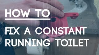 How to Fix a Running Toilet - 3 Most Common Problems