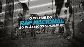 O Melhor do Rap Nacional - Só Clássicos Volume. 02