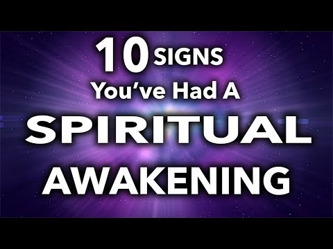 Spiritual Awakening - (10 - Signs You're Going Through One N