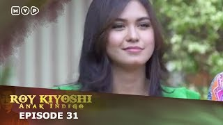 Video Roy Kiyoshi Anak Indigo Episode 31 download MP3, 3GP, MP4, WEBM, AVI, FLV Agustus 2018