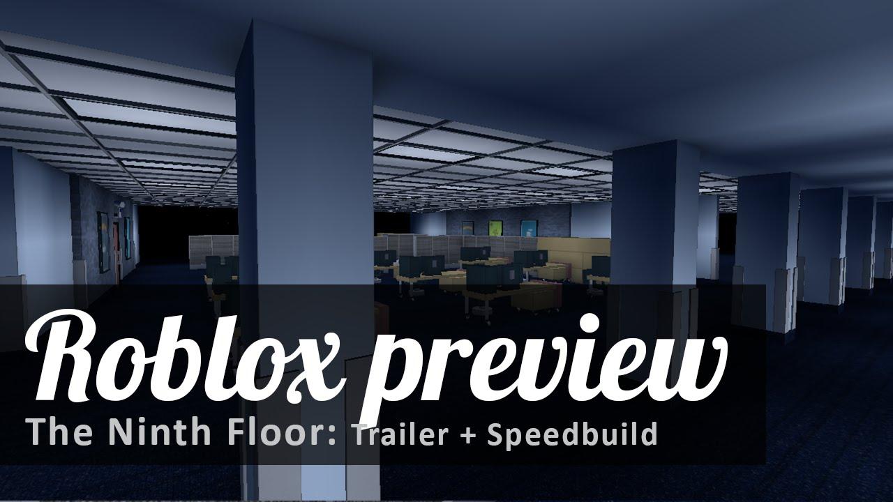 Roblox The Ninth Floor Trailer Speedbuild Youtube