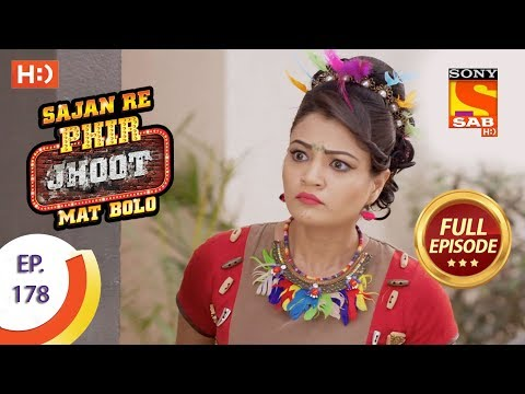 Sajan Re Phir Jhoot Mat Bolo – Ep 178 – Full Episode – 29th January, 2018