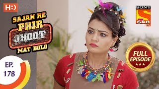 Sajan Re Phir Jhoot Mat Bolo - Ep 178 - Full Episode - 29th January, 2018