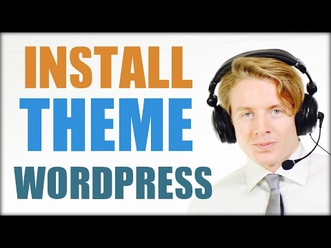 How to install a WordPress theme 2016 – Tutorial