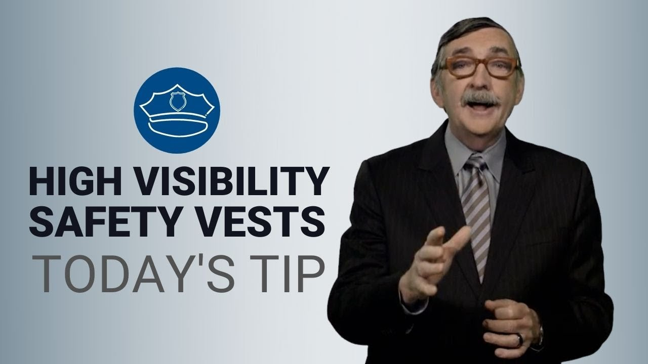 The Importance of High Visibility Safety Vests - Today's Tip from Lexipol
