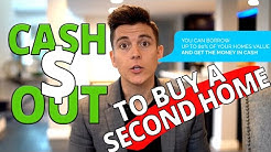 How to Use a Cash-Out Refinance to Buy Another Home