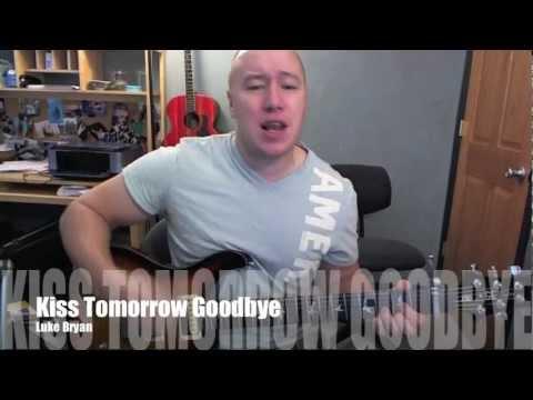 Kiss Tomorrow Goodbye- Guitar Lesson- Luke Bryan  (Todd Downing)
