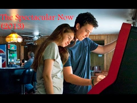 The Spectacular Now 2013  Miles Teller, Shailene Woodley, LifeTime movies