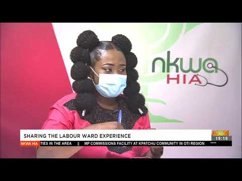 Sharing The Labour Ward Experience - Nkwa Hia on Adom TV (8-5-21)