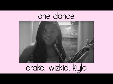 One Dance - Drake, Kyla, Wizkid (Cover by...