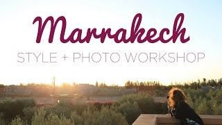 Marrakech Photo + Style Workshop 2016