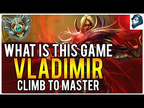 WHAT IS THIS GAME ON VLADIMIR - Climb to Master | League of Legends